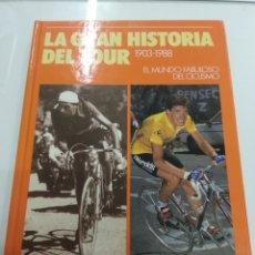 Coleccionismo deportivo: LA GRAN HISTORIA DEL TOUR 1903-1988 EL MUNDO FABULOSO DEL CICLISMO A FONDO ILUSTRADO. Lote 217717298
