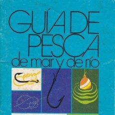 Coleccionismo deportivo: GUIA DE PESCA DE MAR Y DE RIO. Lote 218410322