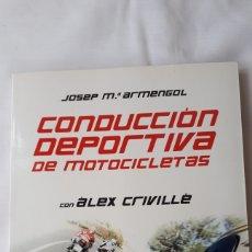 Coleccionismo deportivo: CONDUCCIÓN DEPORTIVA DE MOTOCICLETAS CON ALEX CRIVILLE - J.M.ARMENGOL. Lote 218503920