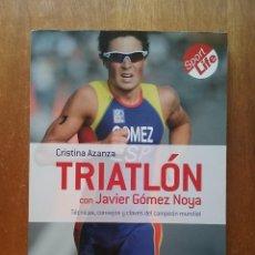 Coleccionismo deportivo: TRIATLON CON JAVIER GOMEZ NOYA, CRISTINA AZANZA, LIBROS CUPULA, 2010, TECNICAS CONSEJOS Y CLAVES. Lote 218112926