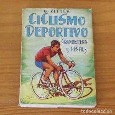 Collezionismo sportivo: CICLISMO DEPORTIVO CARRETERA Y PISTA, G. ZITTER. EDITORIAL SINTES 1955. Lote 218666606
