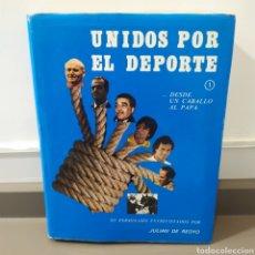 Coleccionismo deportivo: JULIÁN DE REOYO, UNIDOS POR EL DEPORTE. DESDE UN CABALLO AL PAPA., EDITORIAL TAXCO, 1983.ED LIMITADA. Lote 218850048