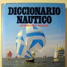 Coleccionismo deportivo: MARTÍNEZ-HIDALGO, JOSÉ MARÍA - DICCIONARIO NÁUTICO - BARCELONA 1977 - ILUSTRADO. Lote 219066786