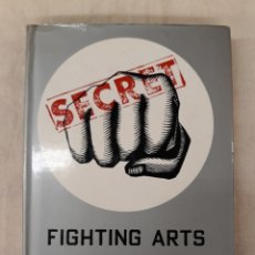 Coleccionismo deportivo: GILBEY, JOHN F. SECRET FIGHTING ARTS OF THE WORLD. Lote 219270277