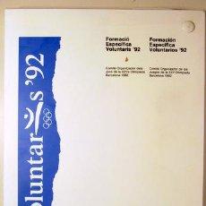 Coleccionismo deportivo: VOLUNTAR S'92. FORMACIÓ ESPECÍFICA VOLUNTARIS '92 - BARCELONA 1992. Lote 219400302