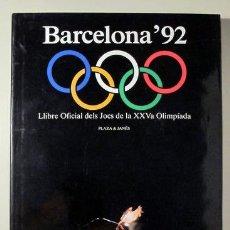 Coleccionismo deportivo: BARCELONA'92. LLIBRE OFICIAL DEL JOCS DE LA XXVA OLIMPÍADA - BARCELONA 1992 - MOLT IL·LUSTRAT. Lote 219400437