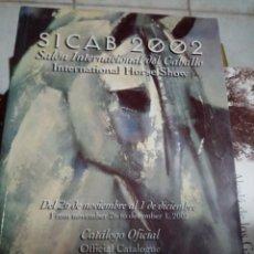 Coleccionismo deportivo: SICAB 2002. SALÓN INTERNACIONAL DEL CABALLO INTERNATIONAL HORSE SHOW. CATALOGO OFICIAL. EST14B4. Lote 220426763