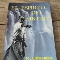 Coleccionismo deportivo: EL ESPIRITU DEL AIKIDO. K. UESHIBA. EDITORIAL EYRAS. 1988, 135 PAGINAS. Lote 221072412