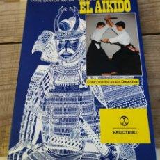 Coleccionismo deportivo: ARTES MARCIALES. EL AIKIDO. - SANTOS NALDA, JOSÉ:. Lote 221072470