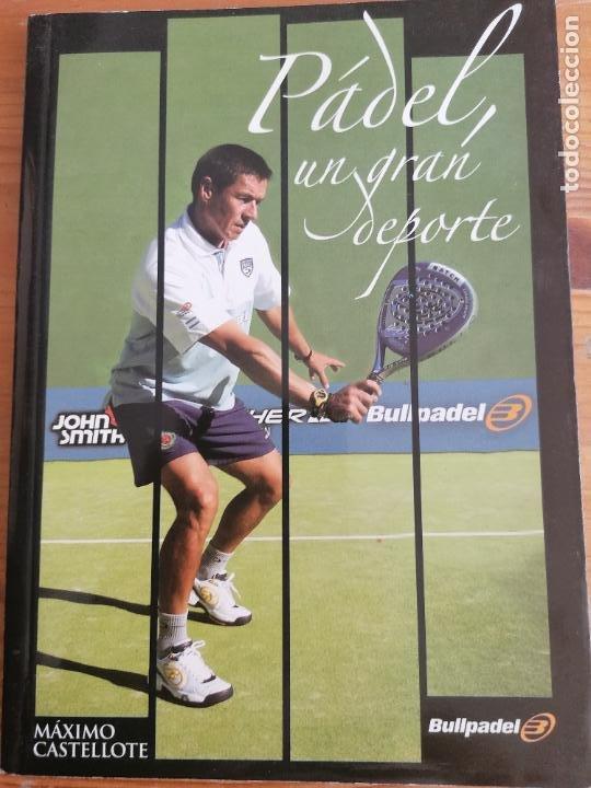 PADEL, UN GRAN DEPORTE, BULLPADEL, MAXIMO CASTELLOTE BULLPADEL 2005 112PP (Coleccionismo Deportivo - Libros de Deportes - Otros)