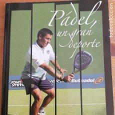 Coleccionismo deportivo: PADEL, UN GRAN DEPORTE, BULLPADEL, MAXIMO CASTELLOTE BULLPADEL 2005 112PP. Lote 221574570