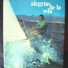 Coleccionismo deportivo: ALEGRÍAS DE LA VELA JEAN SAINTENY 1975 1A ED. DESTINO IMPECABLE. 25,5 X 28,5 CM. 259 P. TELA EDITO. Lote 221662088