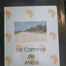 Coleccionismo deportivo: MIL CAMINOS DE AFRICA. ISABEL DE QUINTANILLA. PUBLICADO POR ED. NYALA, SEVILLA (1999). CAZA. Lote 221780560