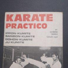 Coleccionismo deportivo: KARATE PRÁCTICO POR RAYMOND THOMAS CINTURÓN NEGRO. Lote 221835250