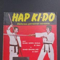 Coleccionismo deportivo: HAP KI-DO DEFENSA PERSONAL COREANA POR CHOI WON CHUL Y CHOI SANG HO EDITORIAL ALAS 1976. Lote 221906858