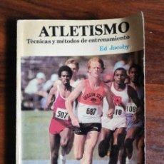 Coleccionismo deportivo: ATLETISMO. TÉCNICAS Y MÉTODOS DE ENTRENAMIENTO. ED JACOBY. Lote 221916895