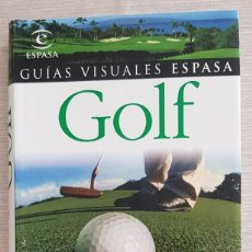 Coleccionismo deportivo: GUÍAS VISUALES ESPASA GOLF - CAMPOS - TORNEOS - TÉCNICAS - EQUIPOS - REGLAS. Lote 222422938