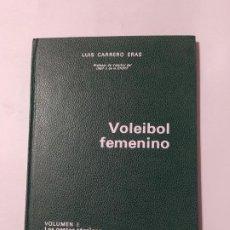 Coleccionismo deportivo: VOLEIBOL FEMENINO. VOLUMEN I - LUIS CARRERO ERAS. TDK554. Lote 222583950
