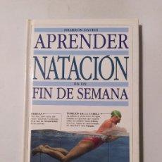 Coleccionismo deportivo: APRENDER NATACIÓN EN UN FIN DE SEMANA. - SHARRON DAVIES. EDITORIAL PLANETA. TDK554. Lote 222584335