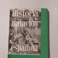 Coleccionismo deportivo: HISTORIA DE LA NATACIÓN ESPAÑOLA. COMITÉ OLÍMPICO ESPAÑOL, 1962. JOAQUÍN MORERA. TDK554. Lote 222586767