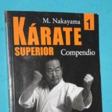 Coleccionismo deportivo: KARATE SUPERIOR 1, COMPENDIO, M. NAKAYAMA, TUTOR 2005. Lote 222704901