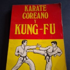 Coleccionismo deportivo: KARATE COREANO Y KUNG FU PRIMERA EDICIÓN 1975 YING SUNG DE EDITORES MEXICANOS UNIDOS.. Lote 223348991