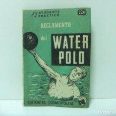 Coleccionismo deportivo: EL AYUDANTE PRÁCTICO 224 REGLAMENTO DEL WATER POLO - EDITORIAL COSMOPOLITA 1955 ARGENTINA WATERPOLO. Lote 225356230