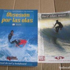 Coleccionismo deportivo: OBSESION POR LAS OLAS MANUAL DE SURF Y BODY BOARD+MANUAL SURFER RULE. Lote 226796365