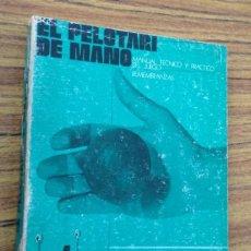Coleccionismo deportivo: EL PELOTARI DE MANO - MANUAL TÉCNICO Y PRÁCTICO DE JUEGO - REMEMBRANZAS JOSÉ LUIS FLORES LAZCANO. Lote 227214162