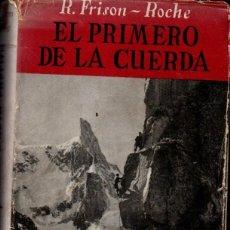 Coleccionismo deportivo: FRISON ROCHE : EL PRIMERO DE LA CUERDA (JUVENTUD, 1955). Lote 229370865