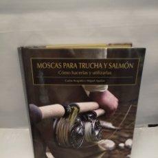 Coleccionismo deportivo: MOSCAS PARA TRUCHA Y SALMÓN. CÓMO HACERLAS Y UTILIZARLAS. Lote 229509225