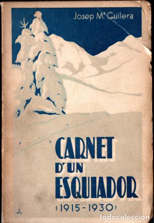 GUILERA : CARNET D'UN ESQUIADOR 1915 - 1930 (CATALÒNIA, 1931) AMB FOTOGRAFIES (Coleccionismo Deportivo - Libros de Deportes - Otros)