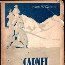 Coleccionismo deportivo: GUILERA : CARNET D'UN ESQUIADOR 1915 - 1930 (CATALÒNIA, 1931) AMB FOTOGRAFIES. Lote 230018180