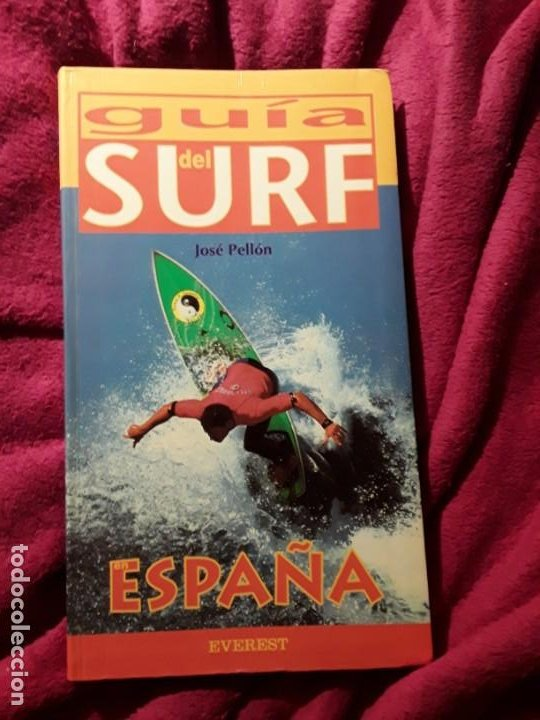 GUIA DEL SURF EN ESPAÑA, DE JOSE PELLÓN. EVEREST, 2000. DESCATALOGADO. RARO. SURFING (Coleccionismo Deportivo - Libros de Deportes - Otros)