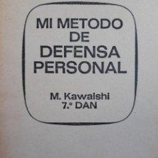 Coleccionismo deportivo: MI METODO DE DEFENSA PERSONAL MIKONOSUKE KAWAISHI BRUGUERA 1974. Lote 230629260