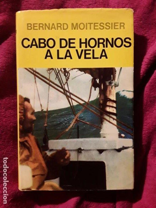 CABO DE HORNOS A LA VELA, DE BERNARD MOITESSIER. JUVENTUD, TAPA DURA. NAVEGACIÓN (Coleccionismo Deportivo - Libros de Deportes - Otros)
