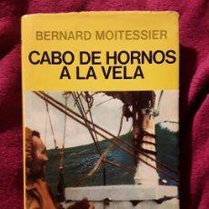 Coleccionismo deportivo: CABO DE HORNOS A LA VELA, DE BERNARD MOITESSIER. JUVENTUD, TAPA DURA. NAVEGACIÓN. Lote 230916050