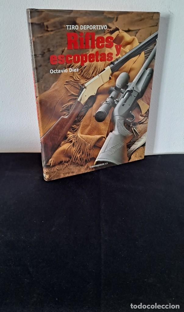 OCTAVIO DIEZ -TIRO DEPORTIVO, RIFLES Y ESCOPETAS - EDICOMUNICACION S.A. 2005 (Coleccionismo Deportivo - Libros de Deportes - Otros)