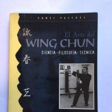 Coleccionismo deportivo: EL ARTE DEL WING CHUN - CIENCIA, FILOSOFÍA, TÉCNICA - SANTI PASCUAL - EDITORIAL ALAS 2002. Lote 231708935