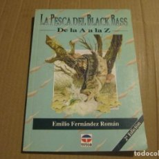 Coleccionismo deportivo: LA PESCA DEL BLACK BASS.DE LA A A LA Z - FERNÁNDEZ ROMÁN,EMILIO. Lote 232048805
