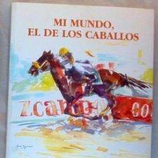 Collectionnisme sportif: MI MUNDO, EL DE LOS CABALLOS - JAVIER PIÑAR HAFNER - AEPMIA 2001 - VER INDICE. Lote 235402325