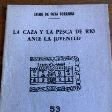 Coleccionismo deportivo: LA CAZA Y LA PESCA DE RIO ANTE LA JUVENTUD. Lote 235522410