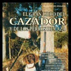 Coleccionismo deportivo: NUMULITE * EL GRAN LIBRO DEL CAZADOR Y LOS PERROS DE CAZA CLAUDIO DE GIULIANI T10. Lote 235566425