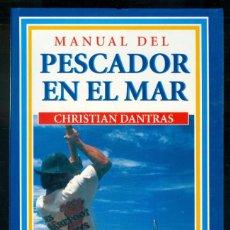 Coleccionismo deportivo: NUMULITE * MANUAL DEL PESCADOR EN EL MAR CHRISTIAN DANTRAS OMEGA T10. Lote 235566945