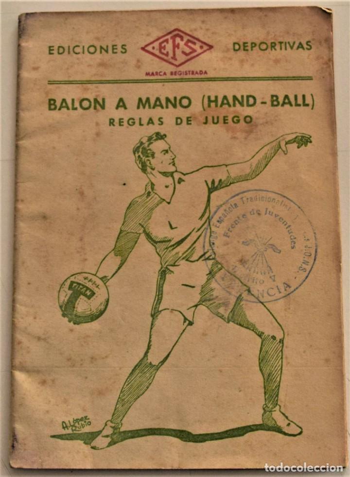 BALÓN A MANO (HAND-BALL) REGLAS DE JUEGO, EDICIONES DEPORTIVAS EFS - CUÑO FRENTE JUVENTUDES VALENCIA (Coleccionismo Deportivo - Libros de Deportes - Otros)