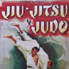 Coleccionismo deportivo: JIU JITSU Y JUDO GEORGE GLADMAN SINTES 1962. Lote 239731565