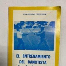 Coleccionismo deportivo: EL ENTRENAMIENTO DEL BANOTISTA. JUAN JERONIMO PEREZ PEREZ. TENERIFE, 1979. PAGS: 82. Lote 241001640