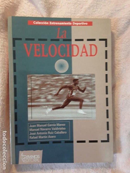 LA VELOCIDAD. GYMNOS. DESCATALOGADO. ENTRENAMIENTO DEPORTIVO. LA MEJORA DEL RENDIMIENTO EN LOS DEPOR (Coleccionismo Deportivo - Libros de Deportes - Otros)