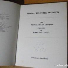 Coleccionismo deportivo: PELOTA, PELOTARI, FRONTON POR MIGUEL PELAY OROZCO PROLOGO DE JORGE DE OTEIZA. Lote 242001265