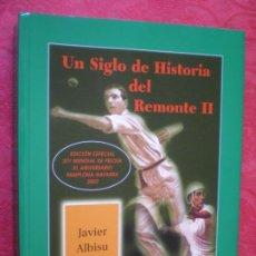Coleccionismo deportivo: UN SIGLO DE HISTORIA DEL REMONTE II. EDICIÓN ESPECIAL MUNDIAL DE PELOTA PAMPLONA NAVARRA. 2002.. Lote 243031045